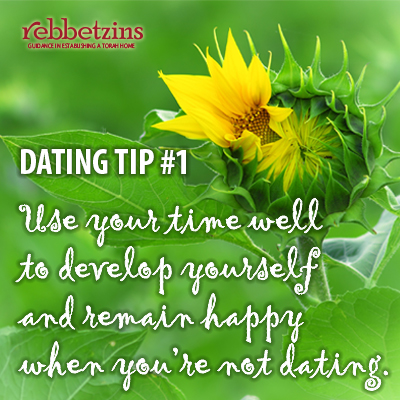 Use your time well to develop yourself and remain happy when you're not dating.