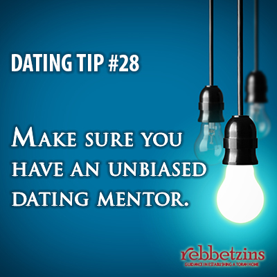 Tip 28: Make sure you have an unbiased dating mentor.