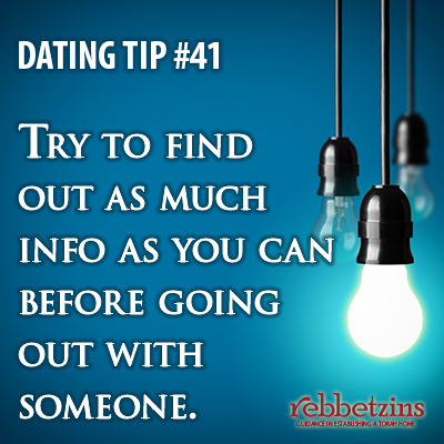 Tip 41: Try to find out as much info as you can before going out with someone.